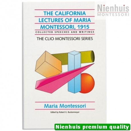 The California Lectures Of Maria Montessori - 1915 - Clio