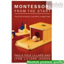 Montessori From The Start: The Child At Home From Birth To Age Three