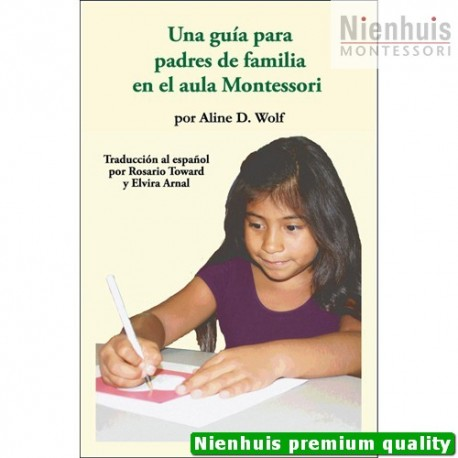 A Parents Guide To The Montessori Classroom: Spanish Edition